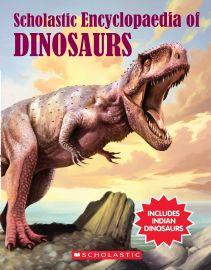 Scholastic Encyclopaedia Of Dinosaurs